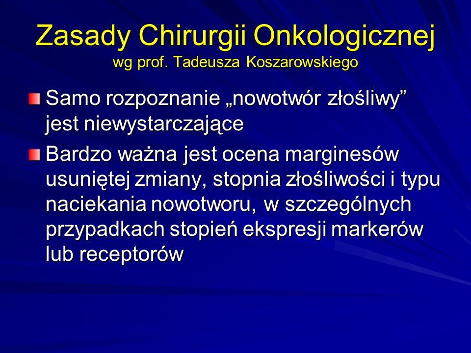 Zasady Chirurgii Onkologicznej wg prof. Tadeusza Koszarowskiego
