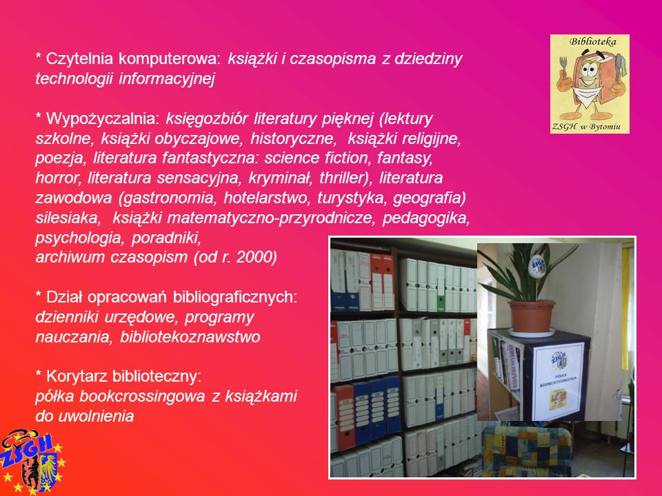 * Czytelnia komputerowa: książki i czasopisma z dziedziny technologii informacyjnej