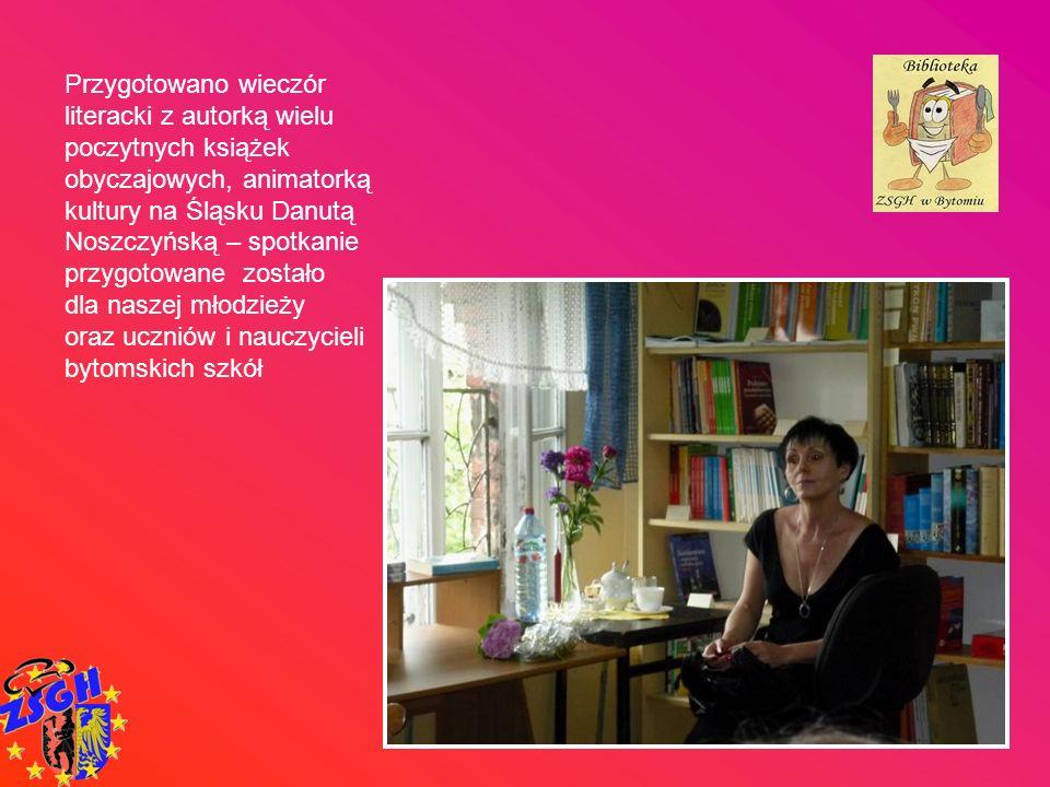 Przygotowano wieczór literacki z autorką wielu poczytnych książek obyczajowych, animatorką kultury na Śląsku Danutą Noszczyńską – spotkanie przygotowane zostało