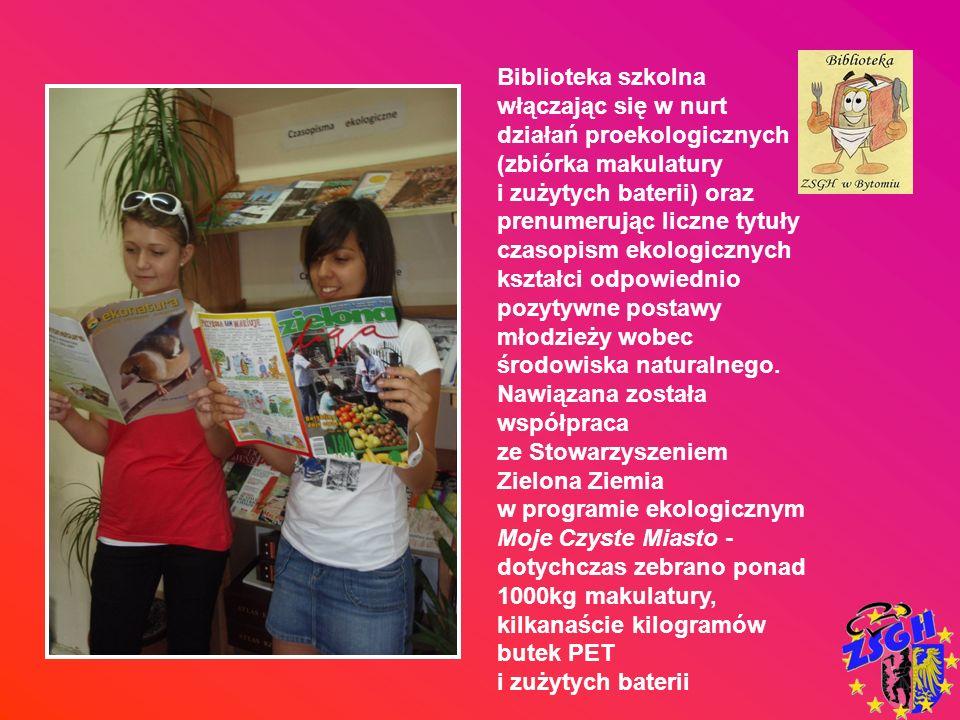 Biblioteka szkolna włączając się w nurt działań proekologicznych (zbiórka makulatury i zużytych baterii) oraz prenumerując liczne tytuły czasopism ekologicznych kształci odpowiednio pozytywne postawy młodzieży wobec środowiska naturalnego. Nawiązana została współpraca