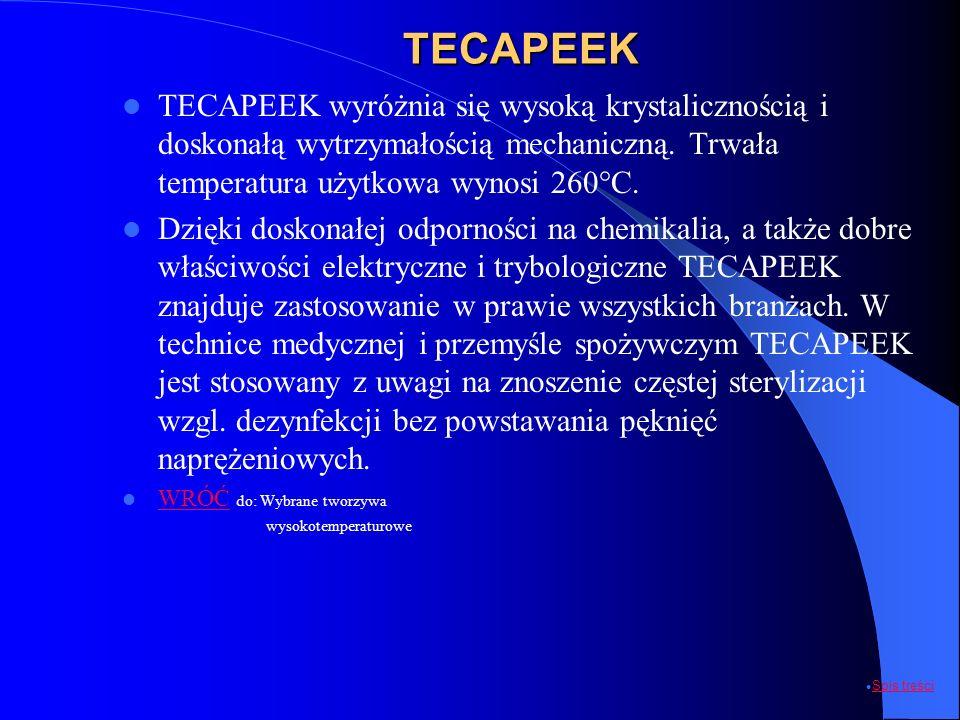 TECAPEEK TECAPEEK wyróżnia się wysoką krystalicznością i doskonałą wytrzymałością mechaniczną. Trwała temperatura użytkowa wynosi 260°C.