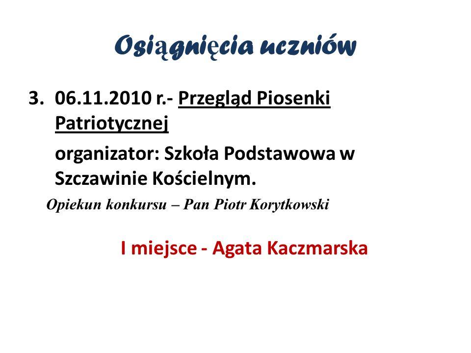 I miejsce - Agata Kaczmarska