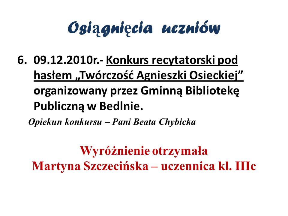 Wyróżnienie otrzymała Martyna Szczecińska – uczennica kl. IIIc