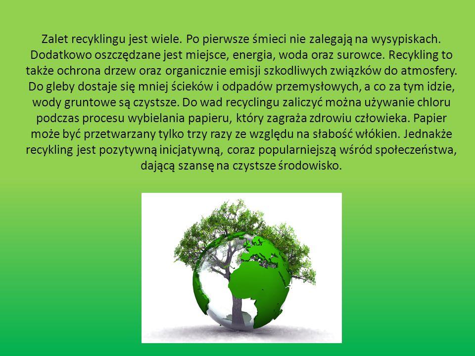Zalet recyklingu jest wiele