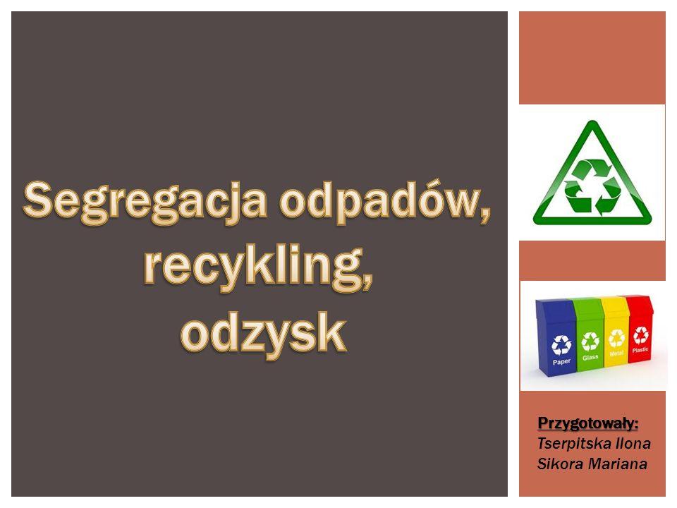 Segregacja odpadów, recykling, odzysk