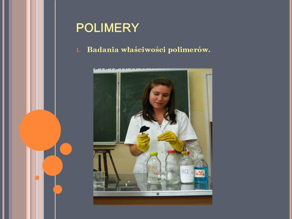 POLIMERY Badania właściwości polimerów.