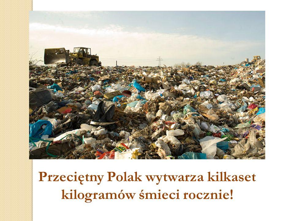 Przeciętny Polak wytwarza kilkaset kilogramów śmieci rocznie!