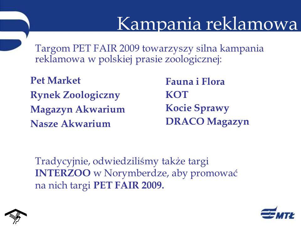Kampania reklamowa Targom PET FAIR 2009 towarzyszy silna kampania reklamowa w polskiej prasie zoologicznej: