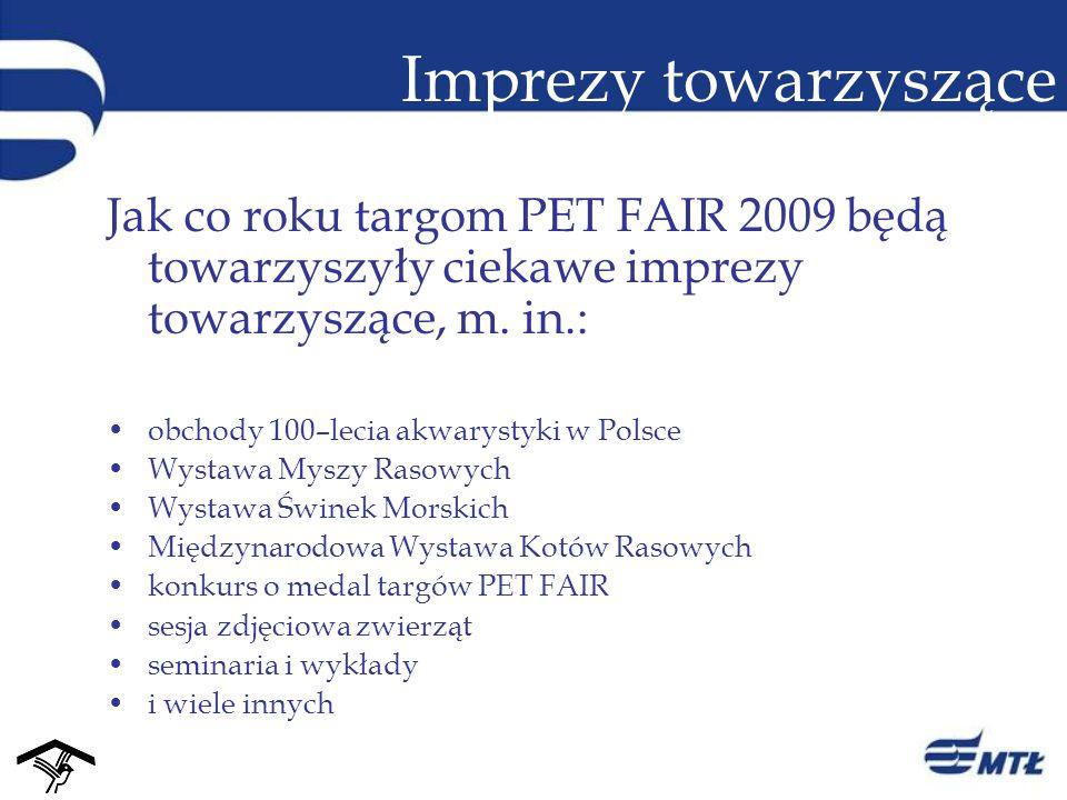 Imprezy towarzyszące Jak co roku targom PET FAIR 2009 będą towarzyszyły ciekawe imprezy towarzyszące, m. in.: