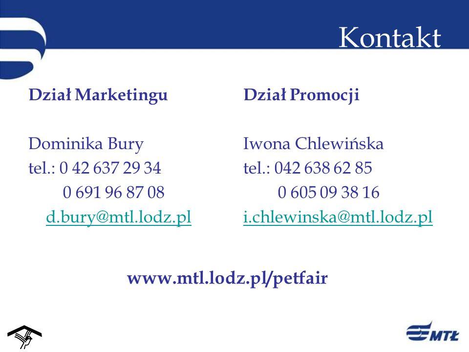 Kontakt www.mtl.lodz.pl/petfair Dział Marketingu Dominika Bury