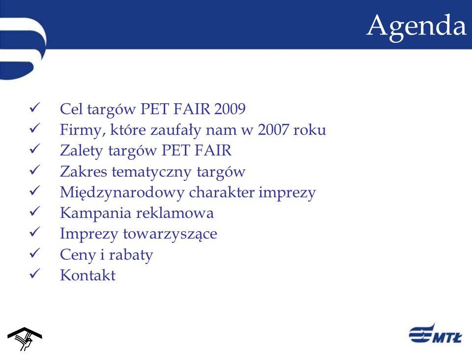 Agenda Cel targów PET FAIR 2009 Firmy, które zaufały nam w 2007 roku