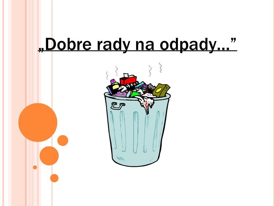 """""""Dobre rady na odpady…"""