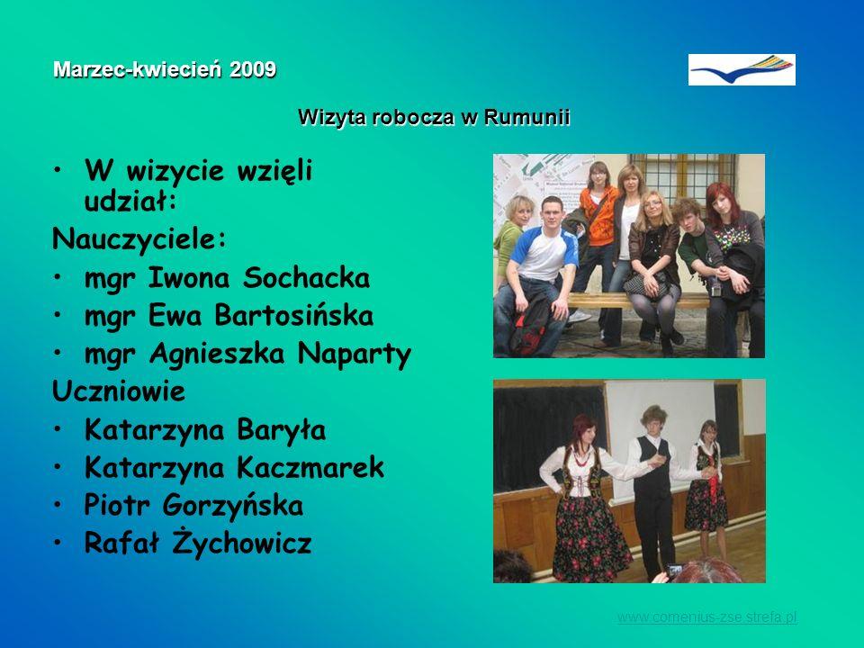 W wizycie wzięli udział: Nauczyciele: mgr Iwona Sochacka