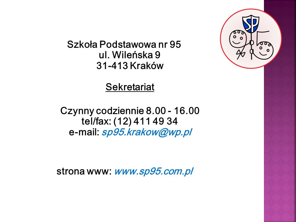 Szkoła Podstawowa nr 95 ul. Wileńska 9 31-413 Kraków Sekretariat