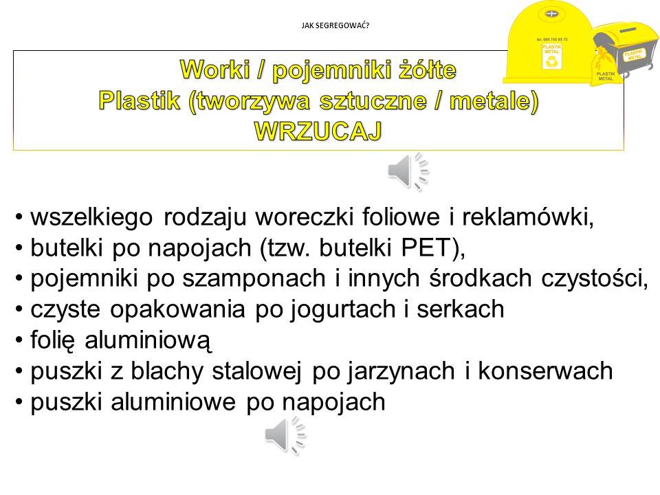 Worki / pojemniki żółte Plastik (tworzywa sztuczne / metale)