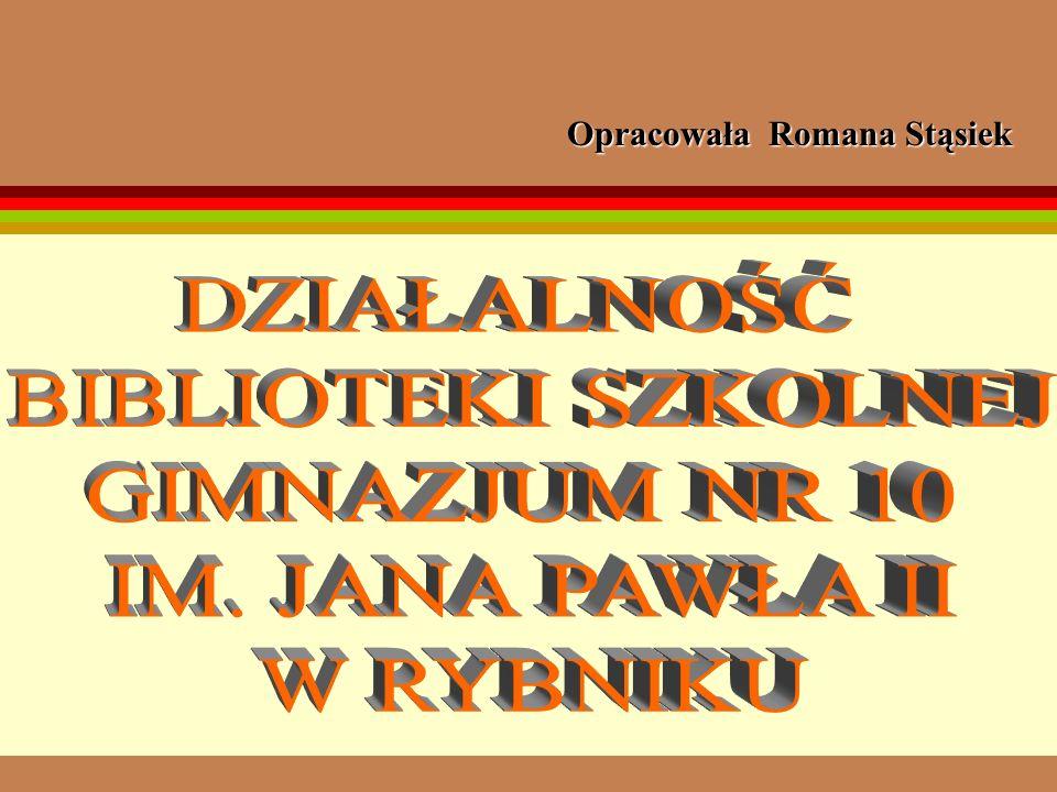 DZIAŁALNOŚĆ BIBLIOTEKI SZKOLNEJ GIMNAZJUM NR 10 IM. JANA PAWŁA II