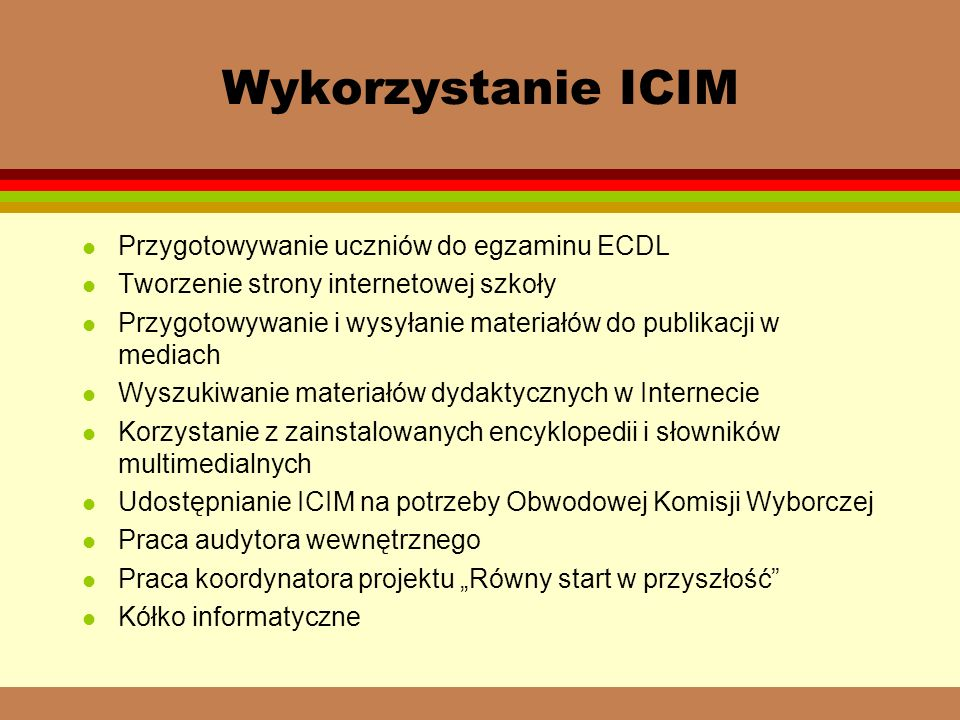 Wykorzystanie ICIM Przygotowywanie uczniów do egzaminu ECDL