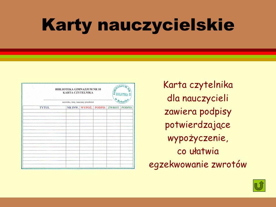 Karty nauczycielskie Karta czytelnika dla nauczycieli zawiera podpisy