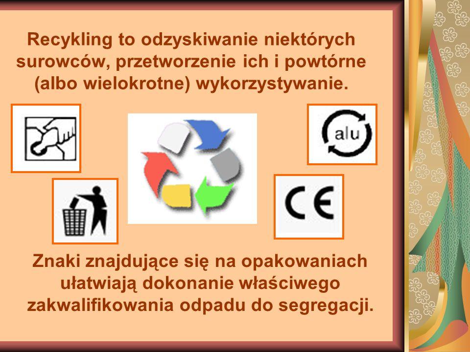 Recykling to odzyskiwanie niektórych surowców, przetworzenie ich i powtórne (albo wielokrotne) wykorzystywanie.