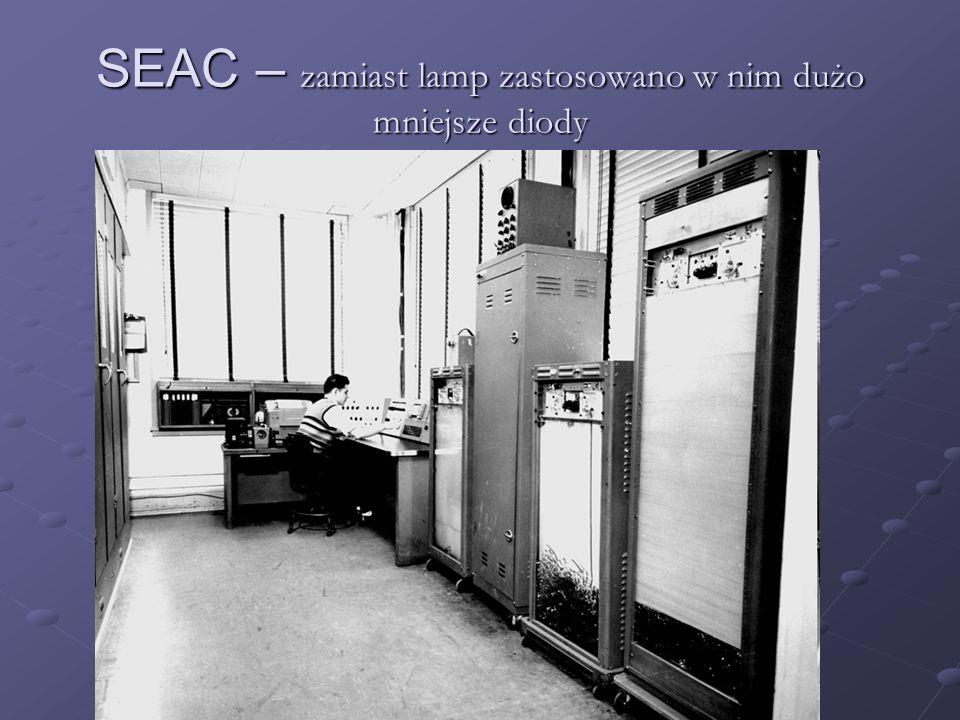 SEAC – zamiast lamp zastosowano w nim dużo mniejsze diody