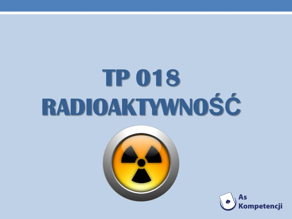 TP 018 radioaktywność