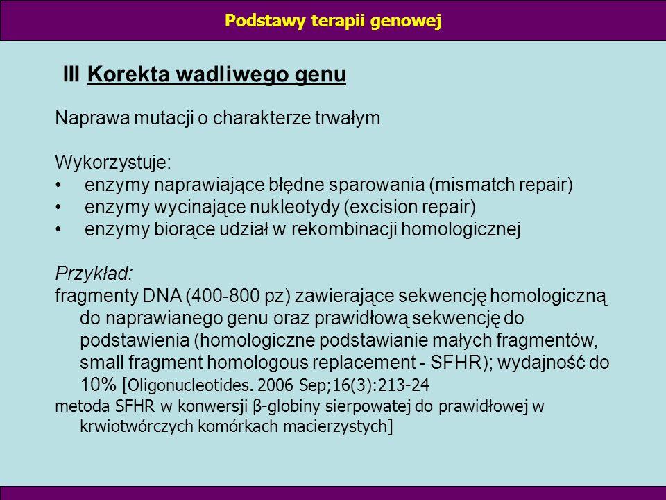 Podstawy terapii genowej III Korekta wadliwego genu