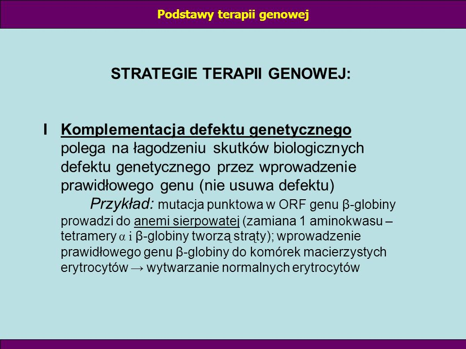Podstawy terapii genowej STRATEGIE TERAPII GENOWEJ:
