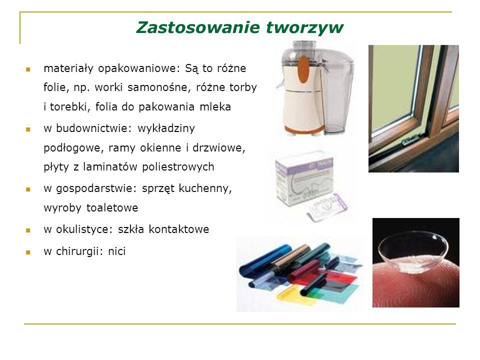 Zastosowanie tworzyw materiały opakowaniowe: Są to różne folie, np. worki samonośne, różne torby i torebki, folia do pakowania mleka.