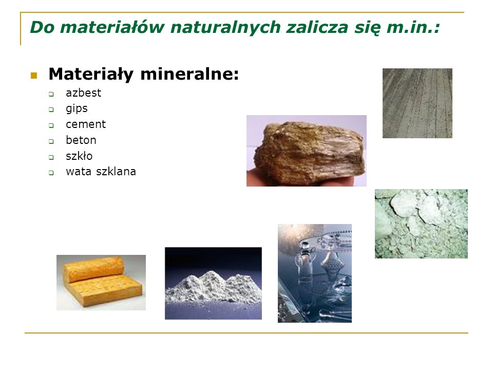 Do materiałów naturalnych zalicza się m.in.: