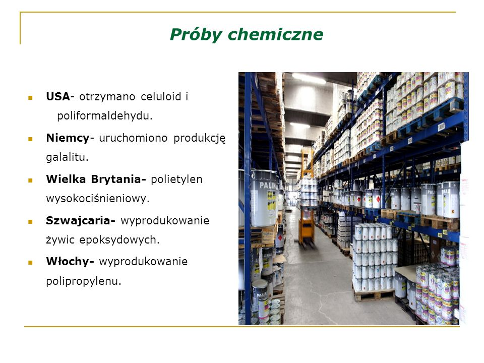 Próby chemiczne USA- otrzymano celuloid i poliformaldehydu.