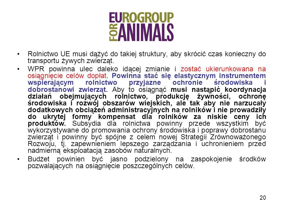 Rolnictwo UE musi dążyć do takiej struktury, aby skrócić czas konieczny do transportu żywych zwierząt.