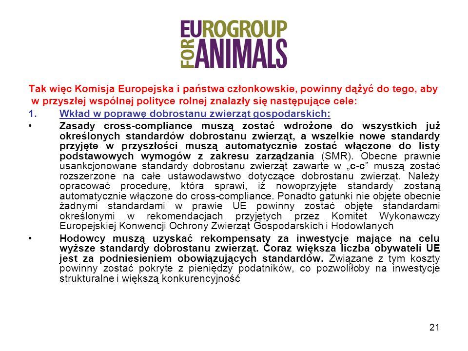 Tak więc Komisja Europejska i państwa członkowskie, powinny dążyć do tego, aby