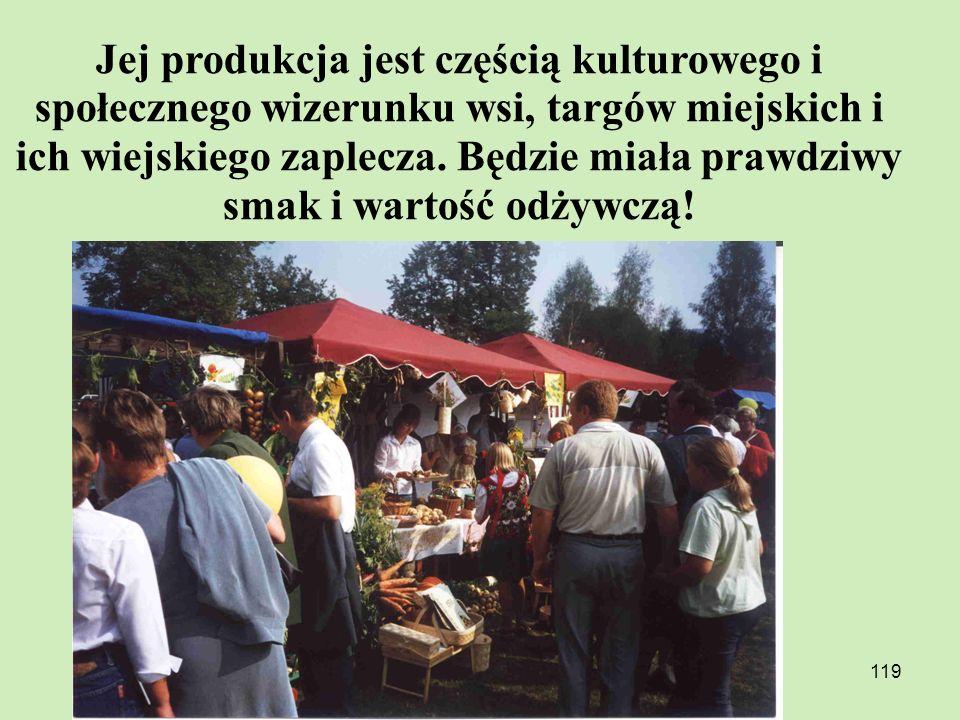 Jej produkcja jest częścią kulturowego i społecznego wizerunku wsi, targów miejskich i ich wiejskiego zaplecza.