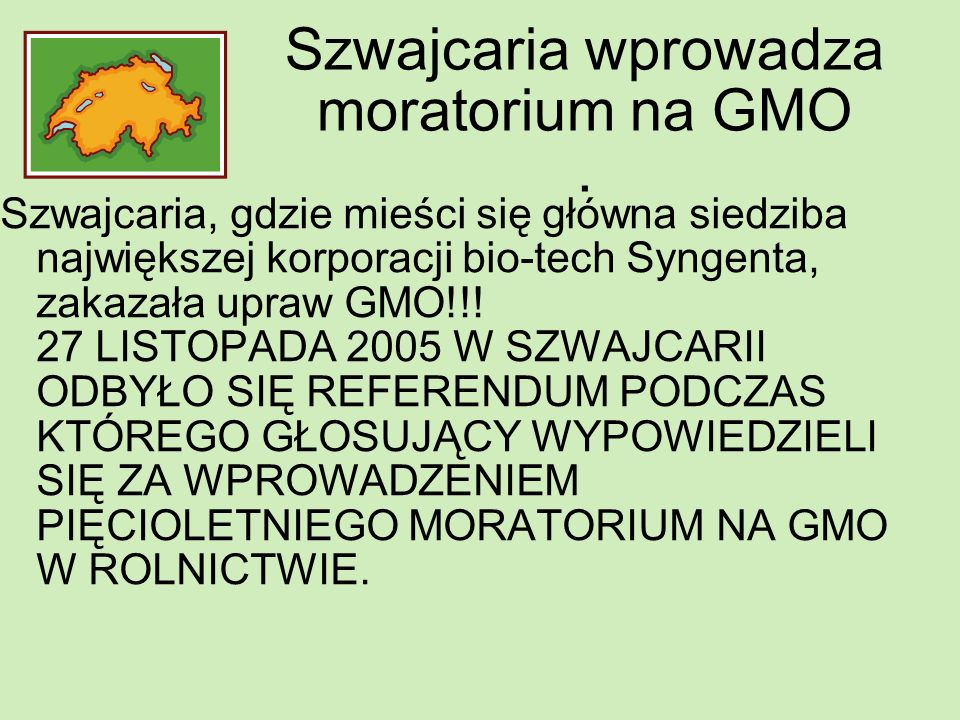 Szwajcaria wprowadza moratorium na GMO .