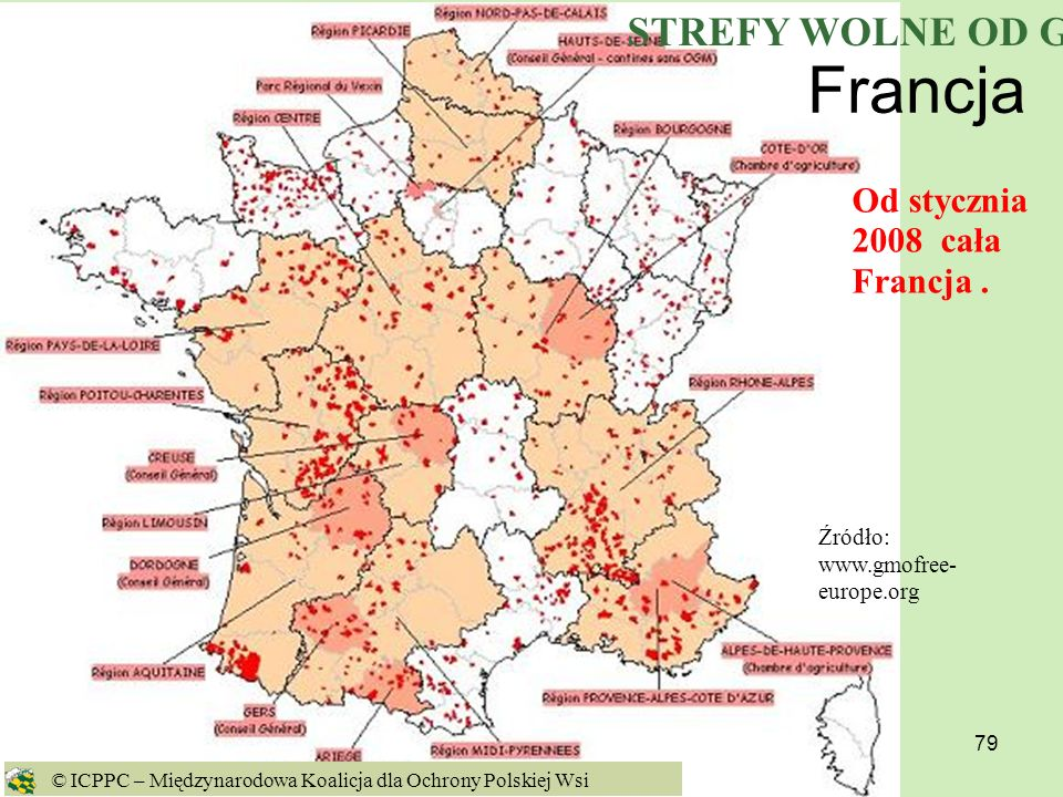 Francja STREFY WOLNE OD GMO Od stycznia 2008 cała Francja .