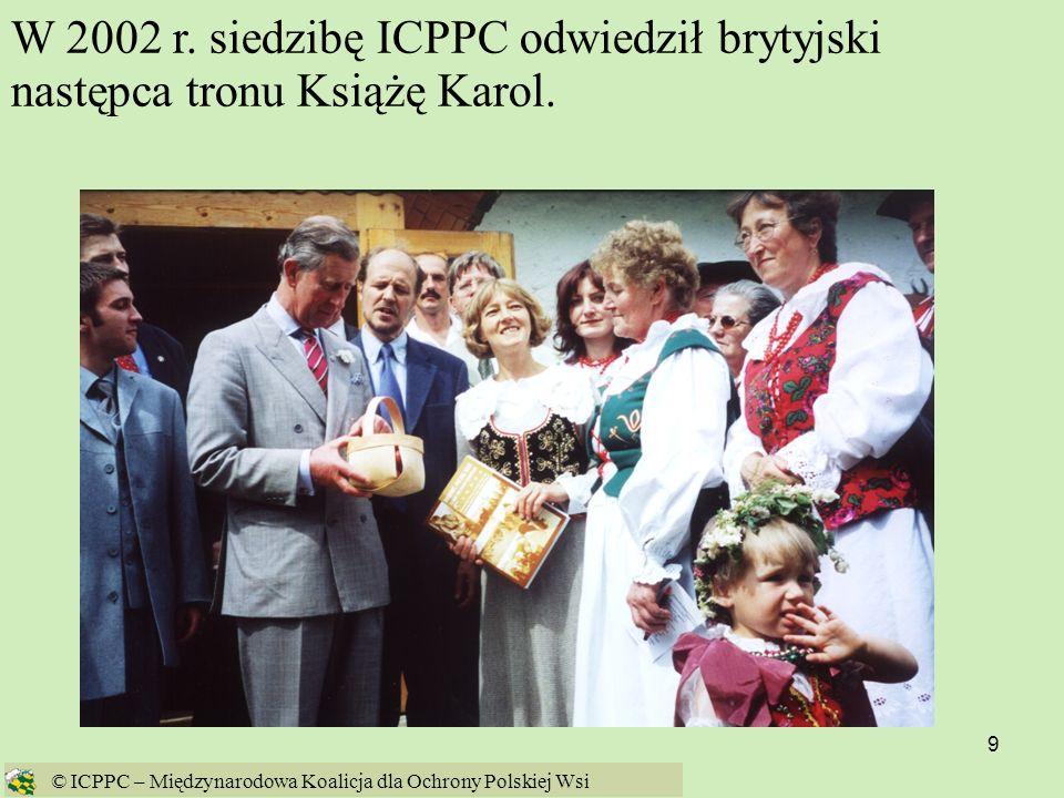 W 2002 r. siedzibę ICPPC odwiedził brytyjski następca tronu Książę Karol.