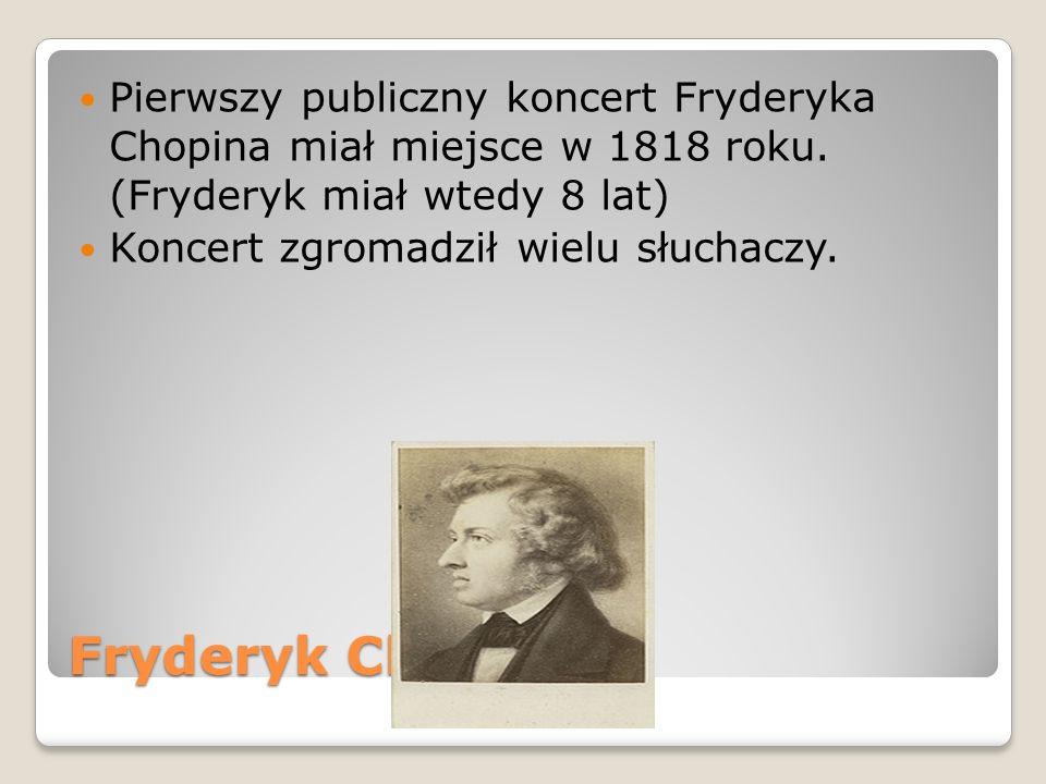 Pierwszy publiczny koncert Fryderyka Chopina miał miejsce w 1818 roku