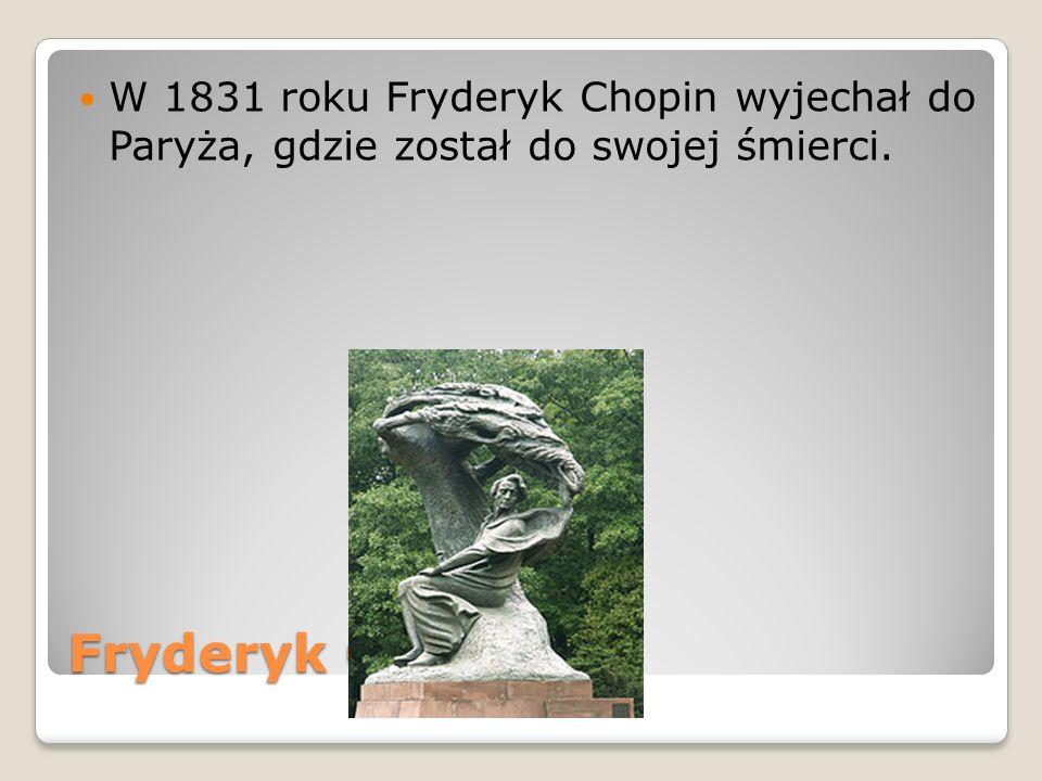 W 1831 roku Fryderyk Chopin wyjechał do Paryża, gdzie został do swojej śmierci.