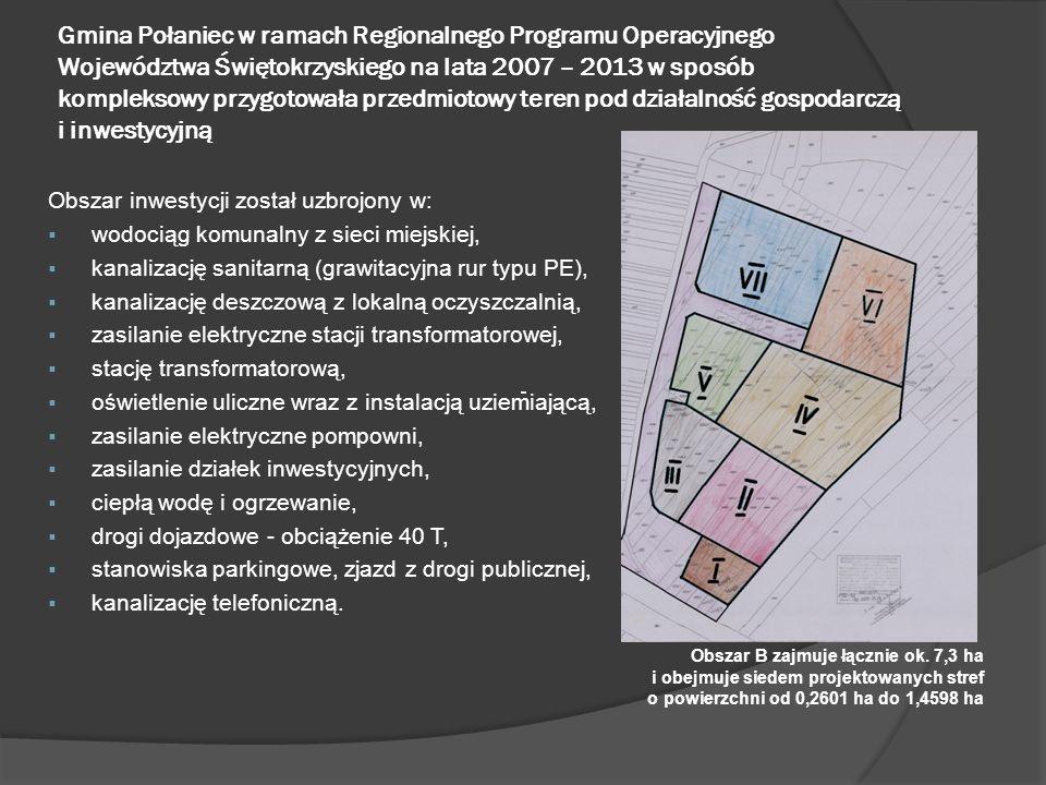 Gmina Połaniec w ramach Regionalnego Programu Operacyjnego Województwa Świętokrzyskiego na lata 2007 – 2013 w sposób kompleksowy przygotowała przedmiotowy teren pod działalność gospodarczą i inwestycyjną