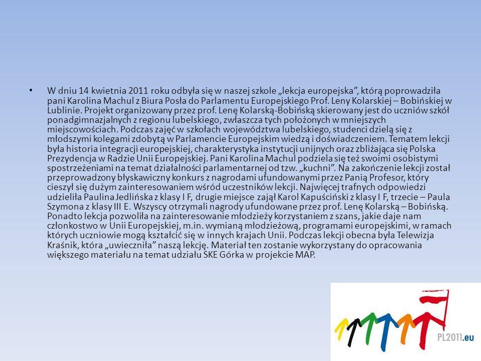 """W dniu 14 kwietnia 2011 roku odbyła się w naszej szkole """"lekcja europejska , którą poprowadziła pani Karolina Machul z Biura Posła do Parlamentu Europejskiego Prof."""
