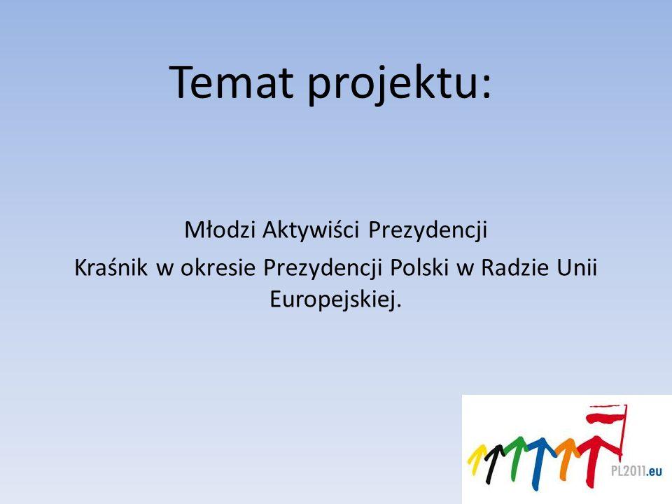 Temat projektu: Młodzi Aktywiści Prezydencji
