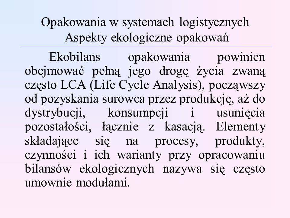 Opakowania w systemach logistycznych Aspekty ekologiczne opakowań
