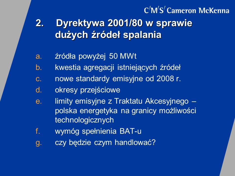 2. Dyrektywa 2001/80 w sprawie dużych źródeł spalania