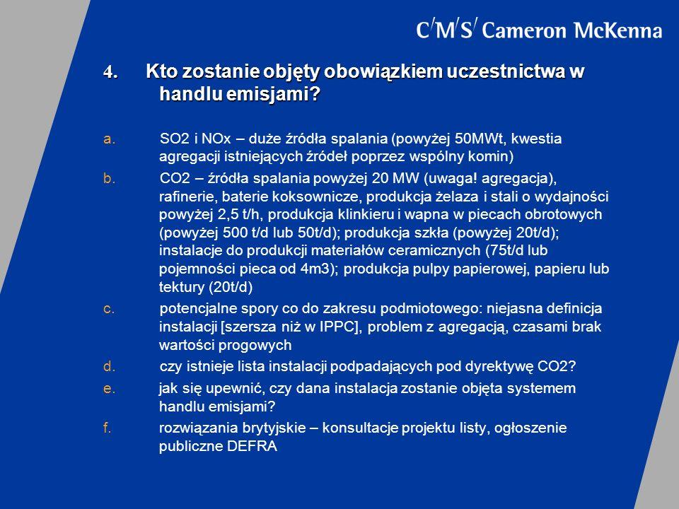 4. Kto zostanie objęty obowiązkiem uczestnictwa w handlu emisjami