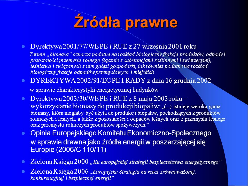 Źródła prawne Dyrektywa 2001/77/WE PE i RUE z 27 września 2001 roku