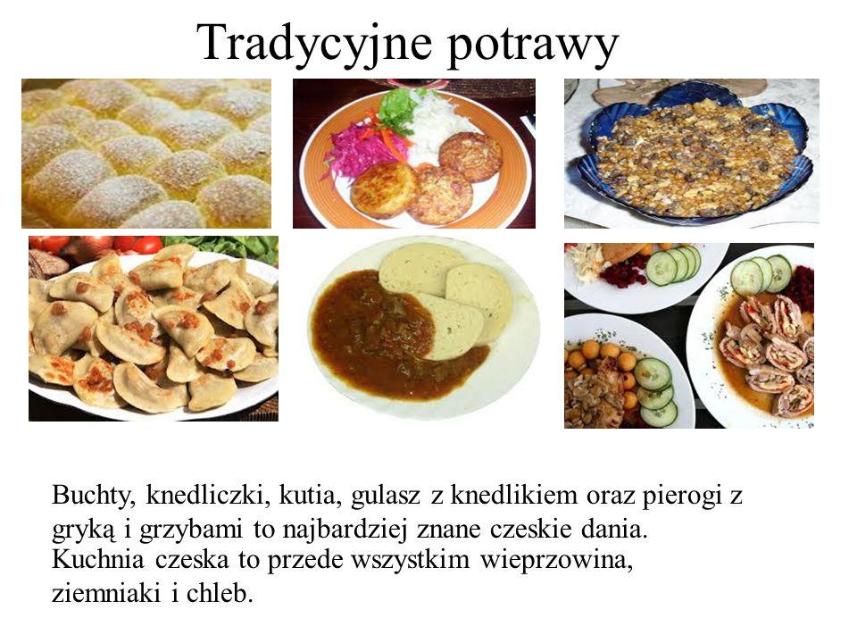 Tradycyjne potrawyBuchty, knedliczki, kutia, gulasz z knedlikiem oraz pierogi z gryką i grzybami to najbardziej znane czeskie dania.