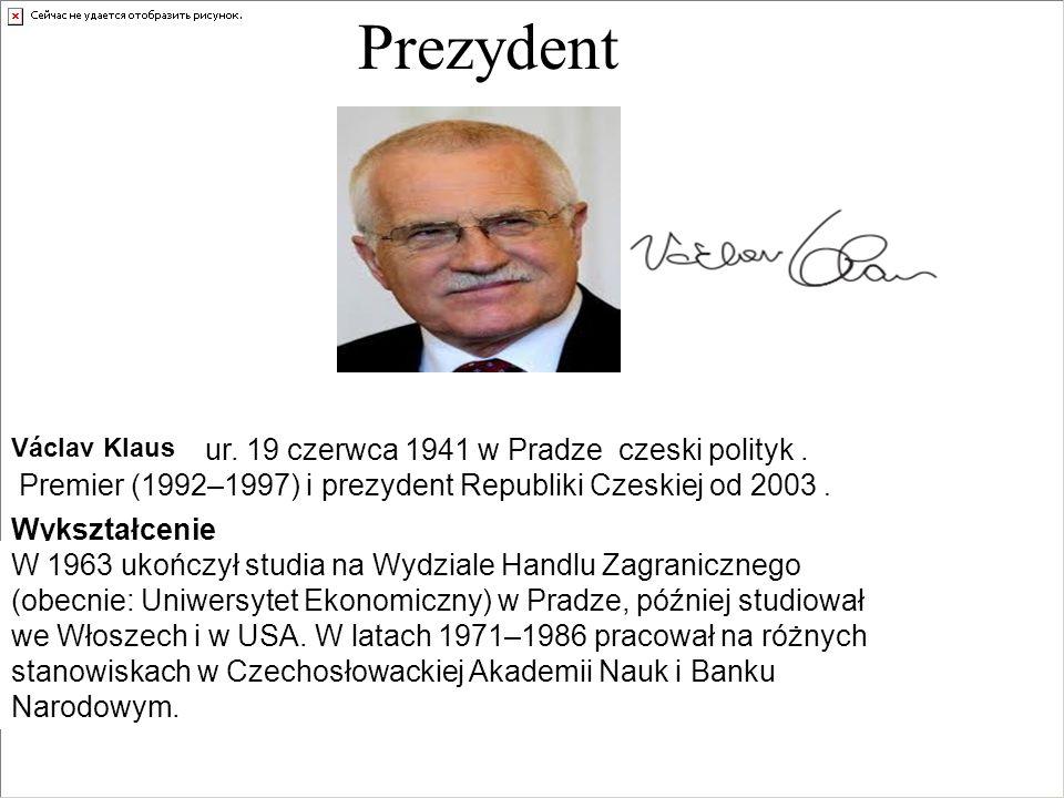 Prezydent ur. 19 czerwca 1941 w Pradze czeski polityk .