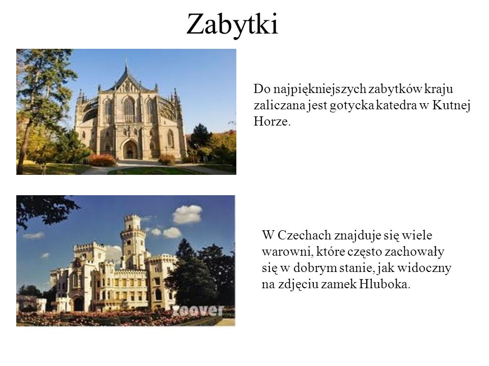 ZabytkiDo najpiękniejszych zabytków kraju zaliczana jest gotycka katedra w Kutnej Horze.