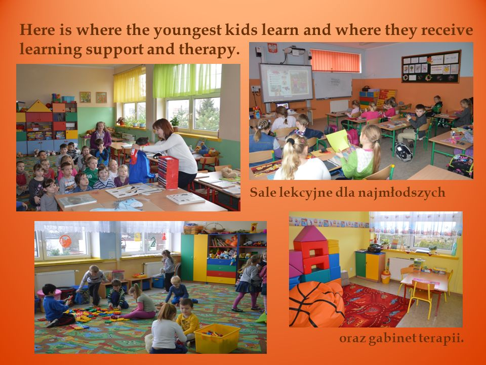 Here is where the youngest kids learn and where they receive