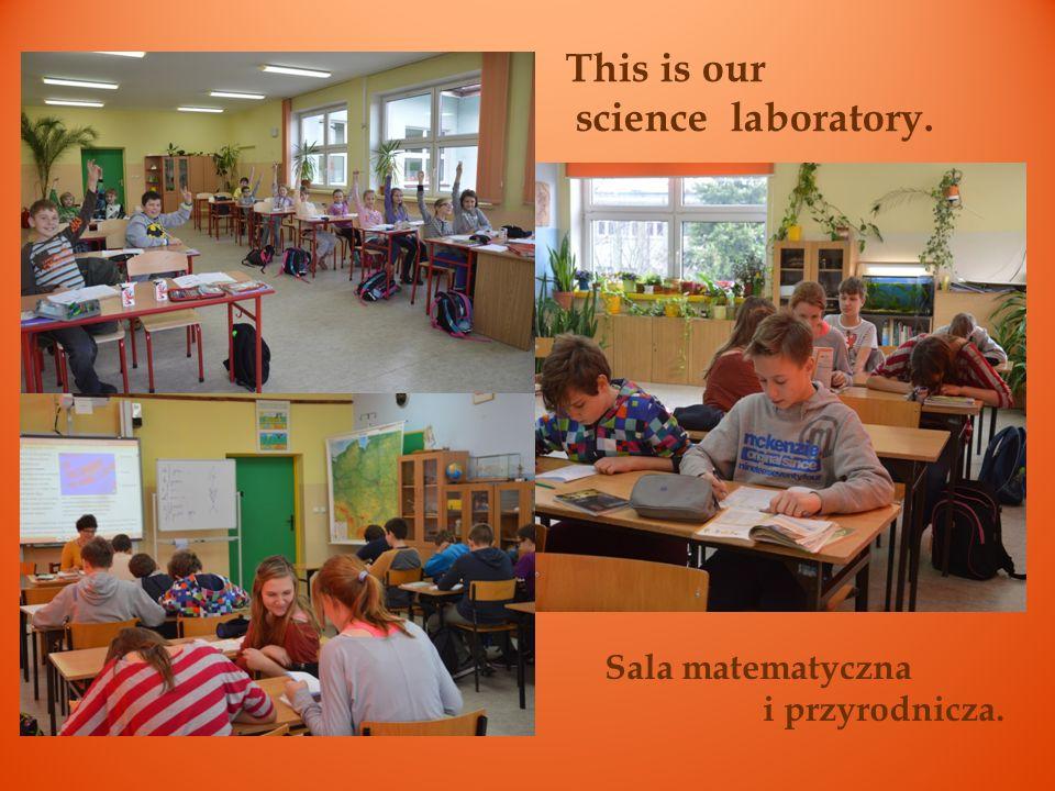 This is our science laboratory. Sala matematyczna i przyrodnicza.